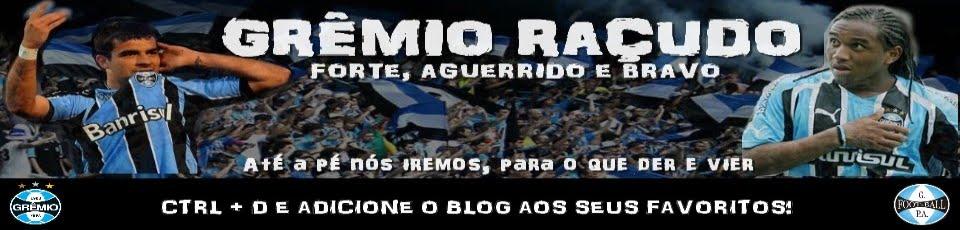 Grêmio Raçudo - Sirvam nossas façanhas!