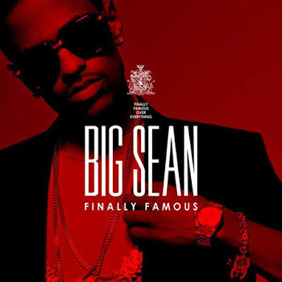 big sean finally famous cover art. 2011 Big Sean reveals the