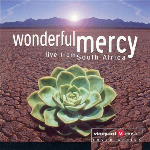 Vineyard Music South Africa-Wonderful Mercy-