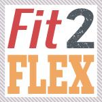 Fit 2 Flex