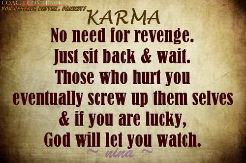 Quotes About Friendship And Karma : I believe in karma quotes quotesgram