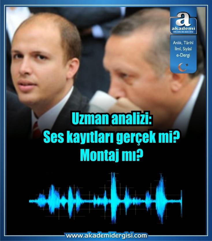 Recep Tayyip Erdoğan, bilal erdoğan, tape, ses kaydı, gerçek mi, montaj mı, cemaat, paralel devlet, ak parti, akp'nin gerçek yüzü,