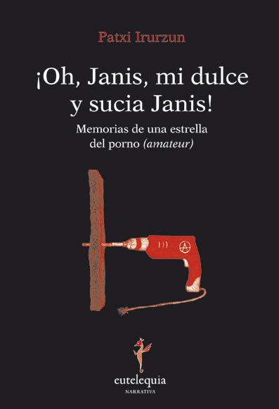 ¡OH, JANIS, MI DULCE Y SUCIA JANIS!