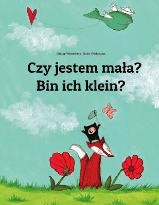 http://www.amazon.de/Bin-klein-jestem-mala-Deutsch-Polnisch/dp/1493570196/