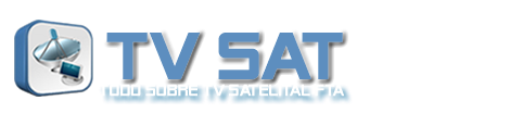 TV - SAT   Todo Sobre Tv Satelital FTA