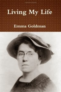 """Living my life"" - Emma Goldman"