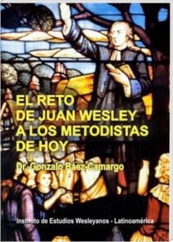 El reto de Juan Wesley a los metodistas de hoy