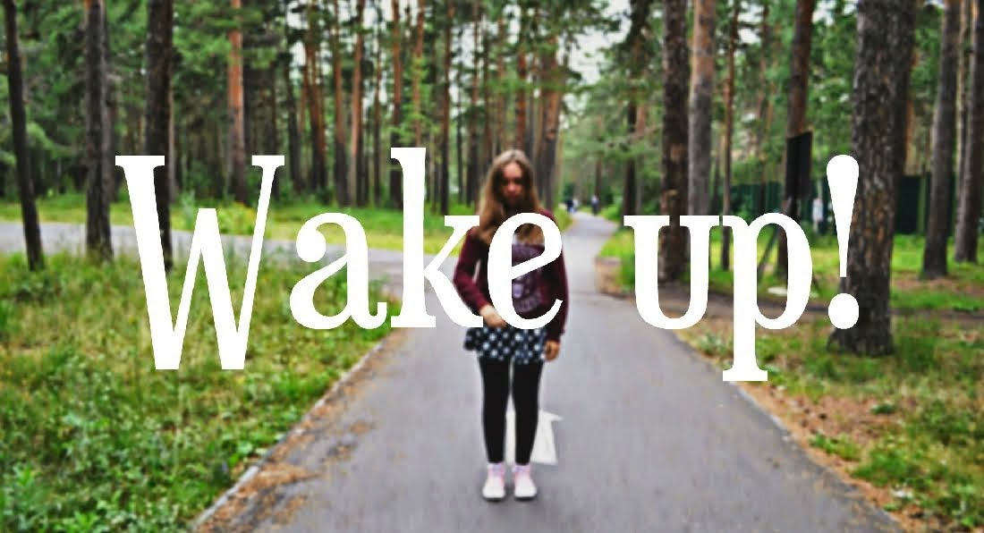 ***Wake up!***