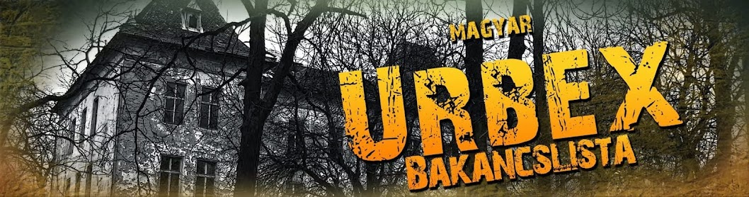 Magyar Urbex Bakancslista