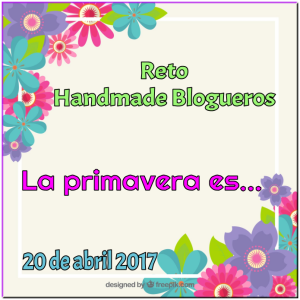 Reto handmade blogueros: la primavera es...