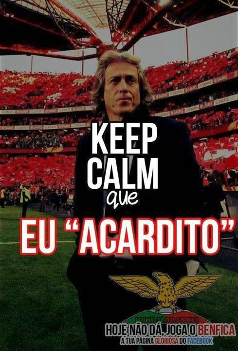 Keep Calm que eu Acardito, Jorge Jesus, Sport Lisboa e Benfica,