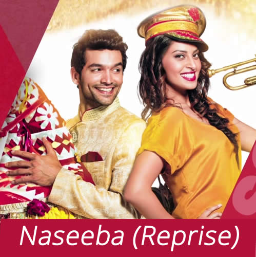 Naseeba (Reprise Version) - Wedding Pullav