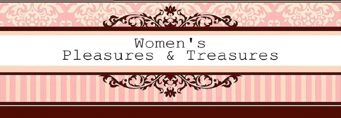 WOMEN'S Pleasures & Treasures