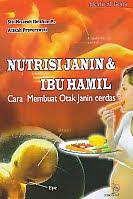 ajibayustore  Judul Buku : Nutrisi Janin & Ibu Hamil - Cara Membuat Otak Janin Cerdas Pengarang : Siti Misaroh Ibrahim M. - Atikah Proverawati   Penerbit : Nuha Medika