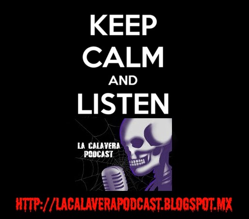 keep calm and listen La Calavera Podcast