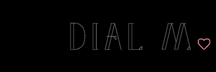 Dial M.