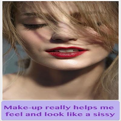 Makeup really helps sissies