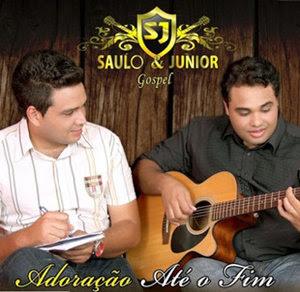 Saulo e Junior - Adoração Até o Fim 2011