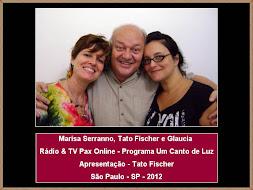 Marisa Serranno, Tato Fischer (Cantor e Pianista) e Glaucia