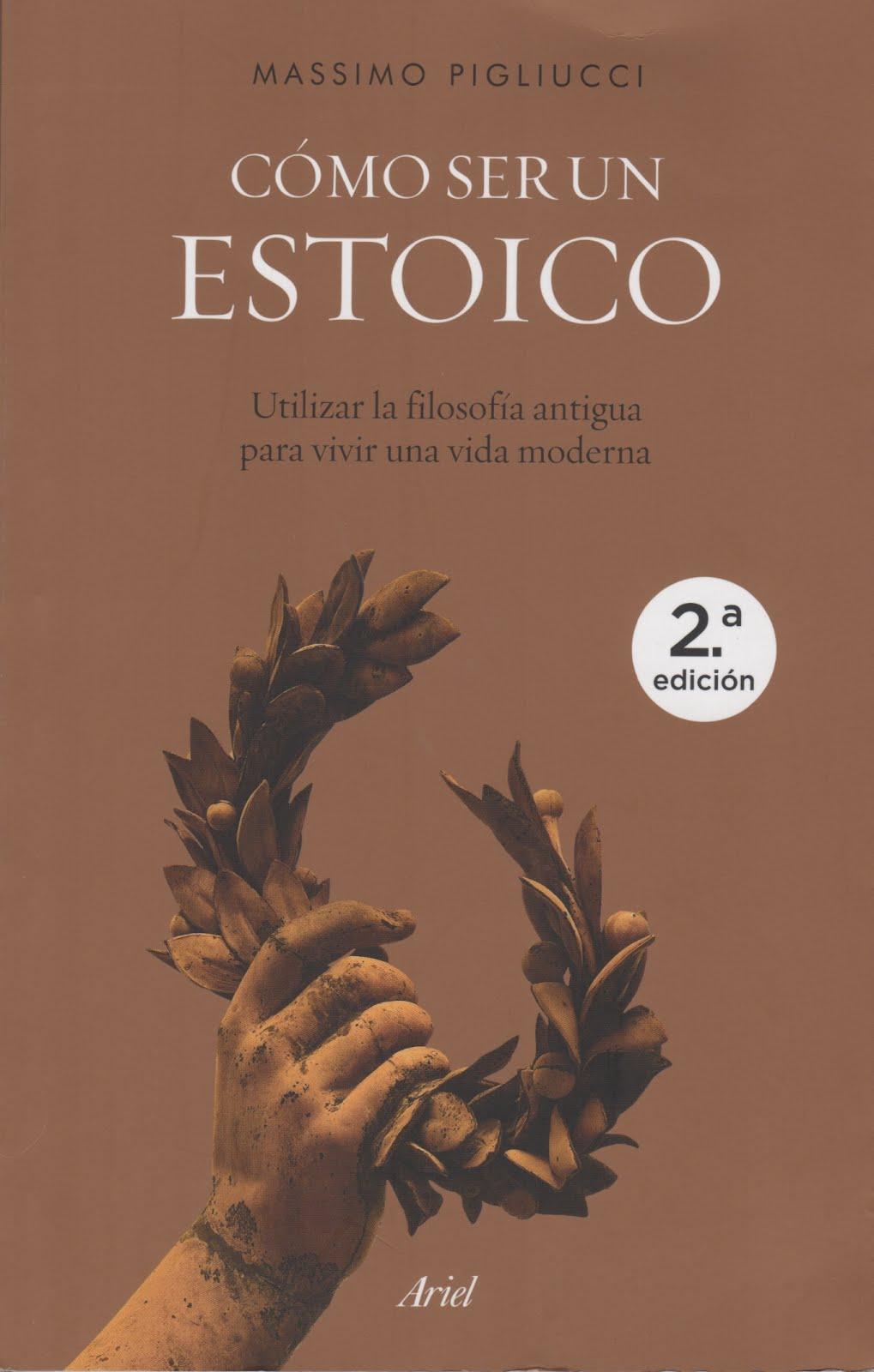 Massimo Pigliucci (Cómo ser un estoico) Utilizar la filosofía antigua para vivir una vida moderna