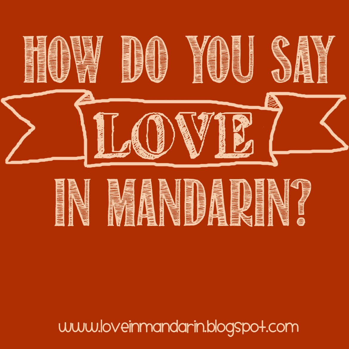 How Do You Say Love in Mandarin