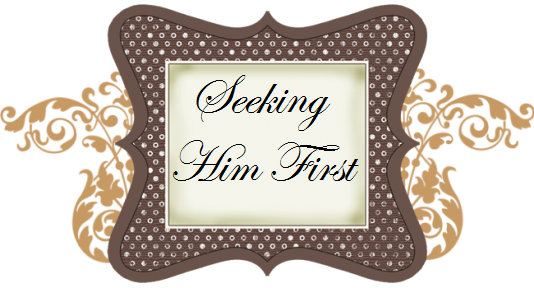 Seeking Him First