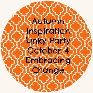 Autumn Inspiration Linky Party at Embracing Change