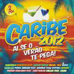Caribe 2012: Ai Se o Verão te Pega! CD – 2