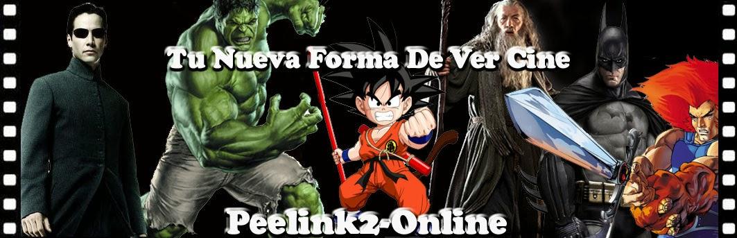 VER PELICULAS GRATIS ONLINE | ESTRENOS DE CINE 2014 | PEELINK