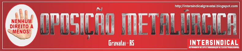 OPOSIÇÃO METALÚRGICA DE GRAVATAÍ - RS