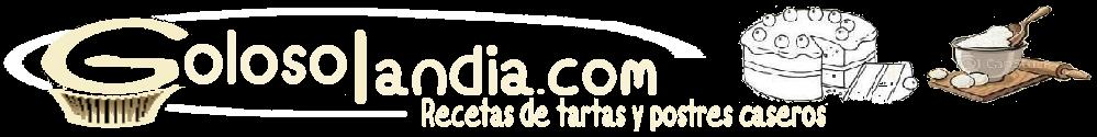 Golosolandia: Recetas de postres (tartas  caseras y postres caseros)