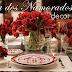 Dias dos Namorados – veja dicas e decorações de mesas apaixonantes!