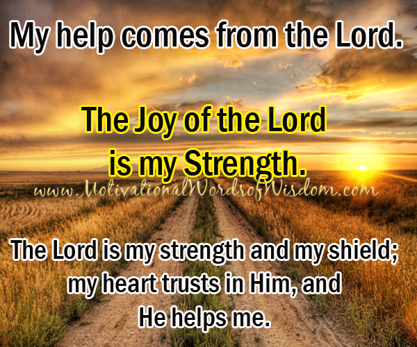 words of motivation, inspirational words, joy of the lord is my strength