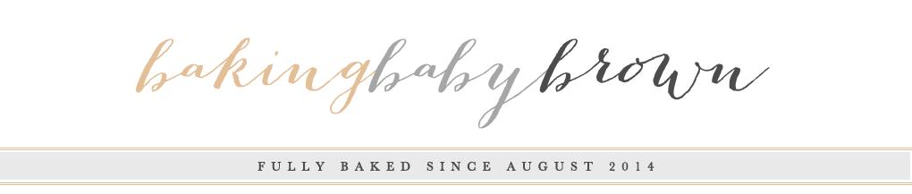 Baking Baby Brown