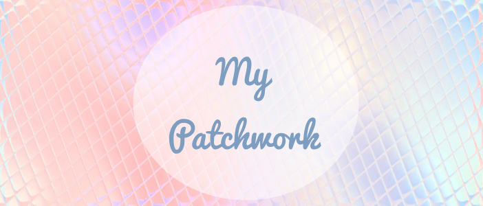 ::My Patchwork::