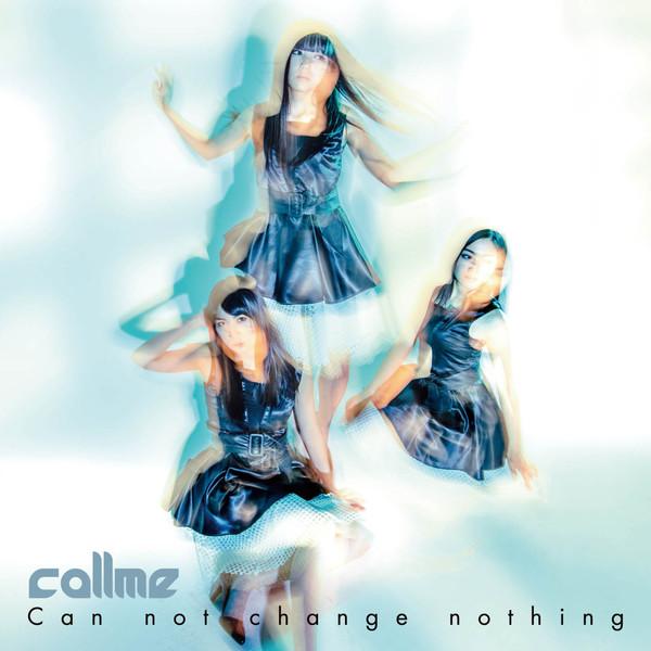 [Single] callme – Can not change nothing (2016.04.06/MP3/RAR)