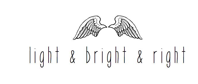 light & bright & right