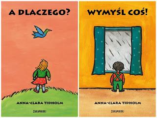 Anna-Clara Tidholm. A dlaczego? Wymyśl coś!