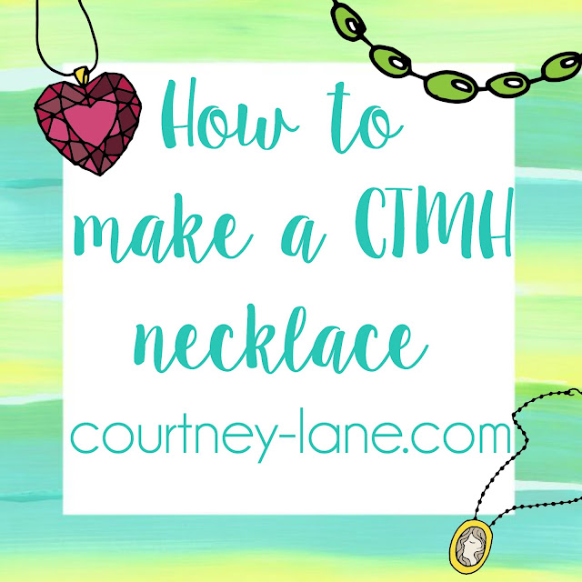 How to make a Close To My Heart necklace!