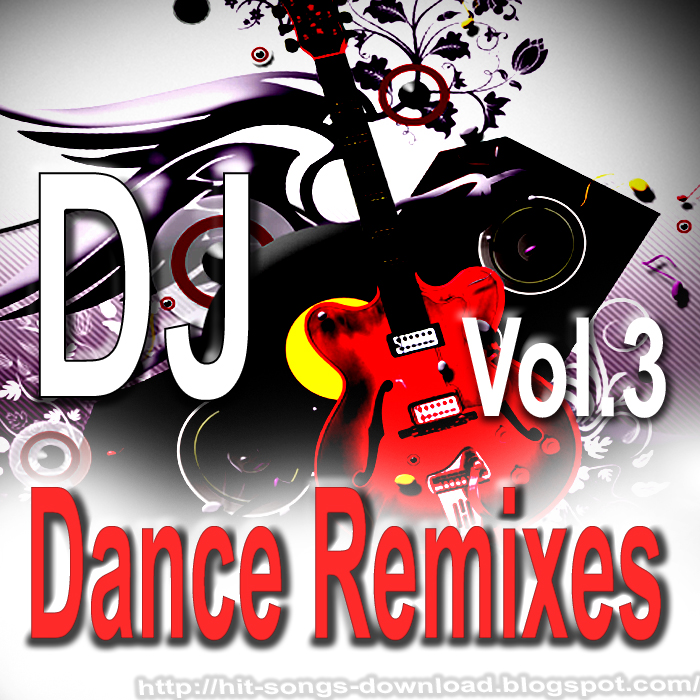To Downlaod the Mp3 songs of 'DJ Dance Remixes Vol.3 ' , right click