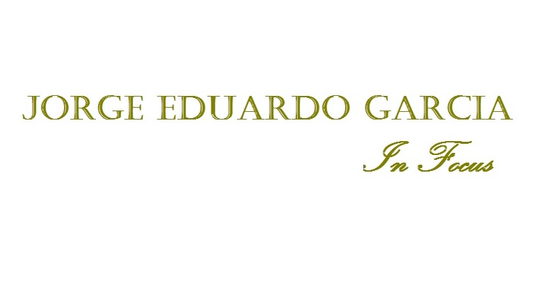 JORGE EDUARDO GARCIA - IN FOCUS