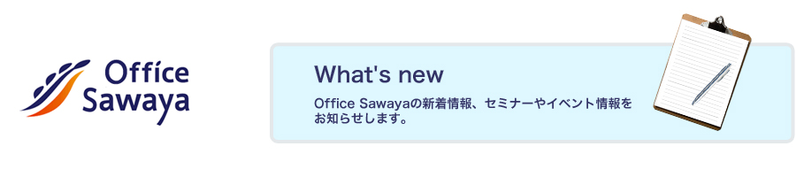 Office Sawaya What's New