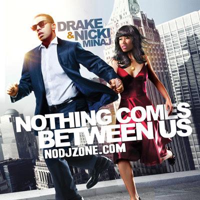 Drake_and_Nicki_Minaj-Nothing_Comes_Between_Us-(Bootleg)-2011