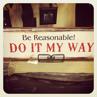 be reasonable do it my way wall sign home decor shabby chic country fresh
