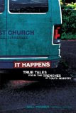 It Happens: True Tales from the Trenches of Youth Ministry