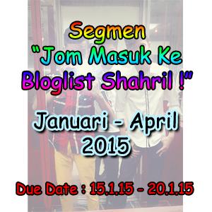 http://muhammadshahril97.blogspot.com/2015/01/segmen-jom-masuk-ke-bloglist-shahril.html