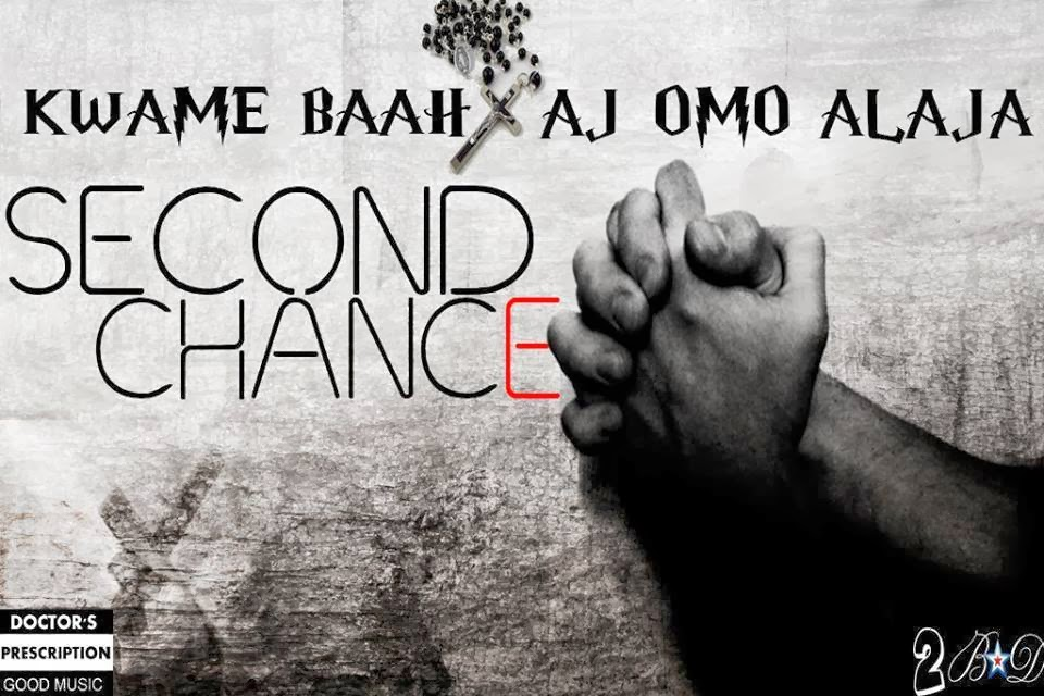 Kwame Baah – Second Chance (Feat Aj Omo Alajah)