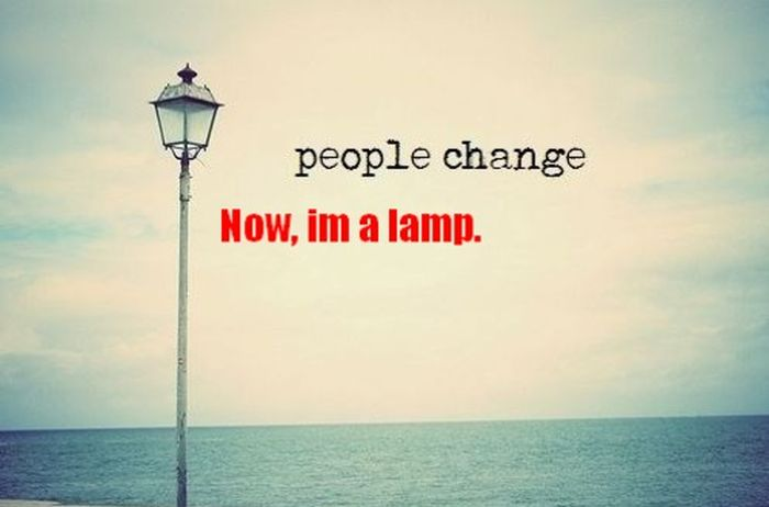 People Change, Now Iu0027m A Lamp ~ MeLolz   Just For Fun, Funny Memes Jokes,  Troll Pics
