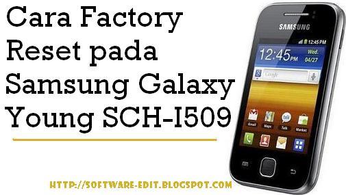 Cara Factory Reset pada Samsung Galaxy Young SCH-I509