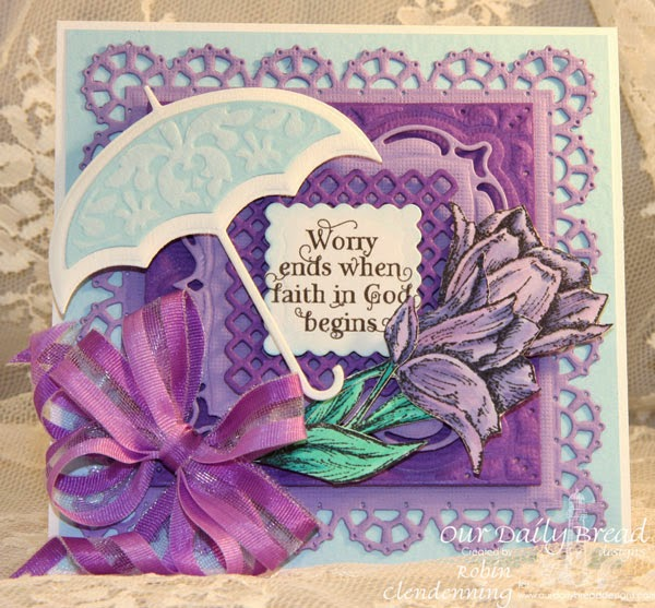 Our Daily Bread Designs, God Quotes, Tulip Corner, Layered Lacey Squares, Umbrellas, Designed by Robin Clendenning
